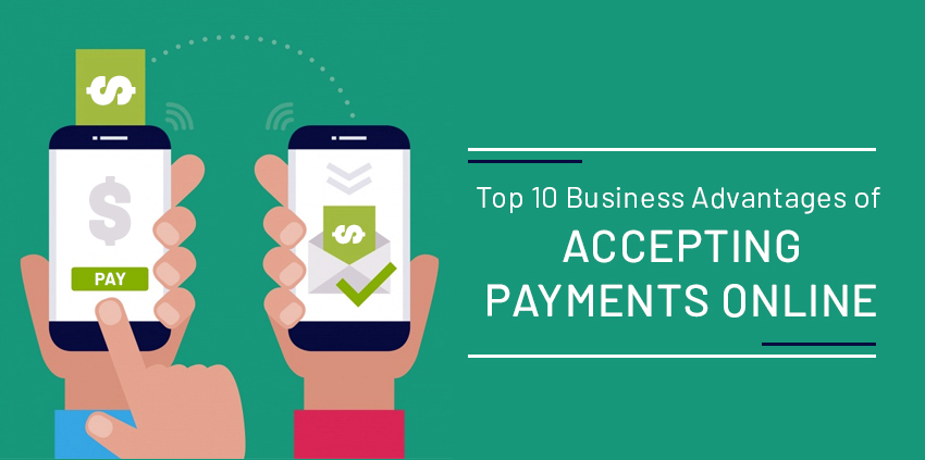 Business Advantages of Accepting Payments Online