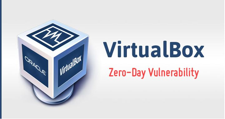 Unpatched VirtualBox Zero-Day Vulnerability and Exploit Released Online